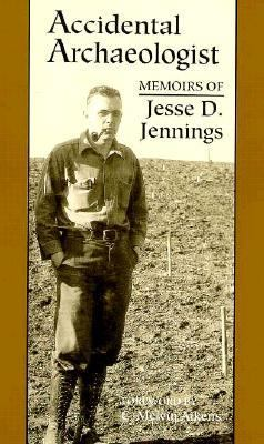 Accidental Archaeologist: Memoirs of Jesse D. Jennings 9780874804522