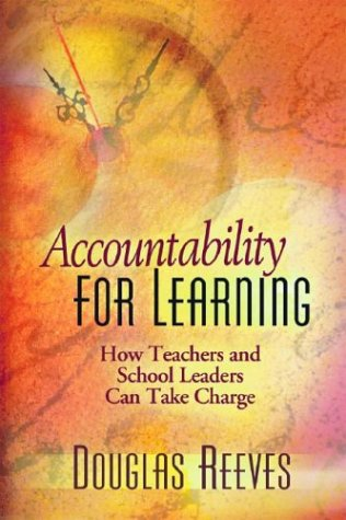 Accountability for Learning: How Teachers and School Leaders Can Take Charge