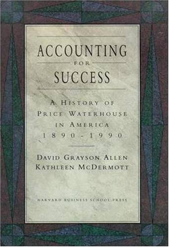 Accounting for Success: A History of Price Waterhouse in America, 1890-1990 9780875843285