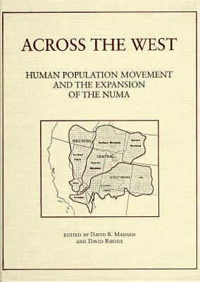 Across the West: Human Population Movement and the Expansion of the Numa 9780874804652