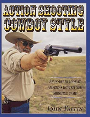 Action Shooting Cowboy Style 9780873417921