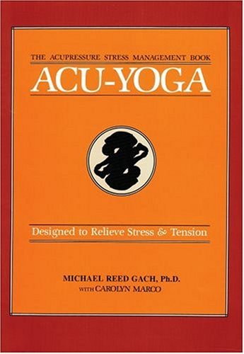 Acu-Yoga: Self Help Techniques to Relieve Tension 9780870404894