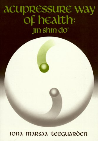 Acupressure Way of Health: Jin Shin Do 9780870404214