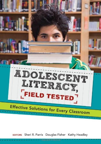 Adolescent Literacy, Field Tested: Effective Solutions for Every Classroom 9780872076952