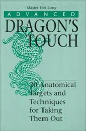 Advanced Dragon S Touch: 20 Anatomical Targets and Techniques to Take Them Out 3858422