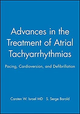 Advances in the Treatment of Atrial Tachyarrhythmias: Pacing, Cardioversion, and Defibrillation 9780879934972