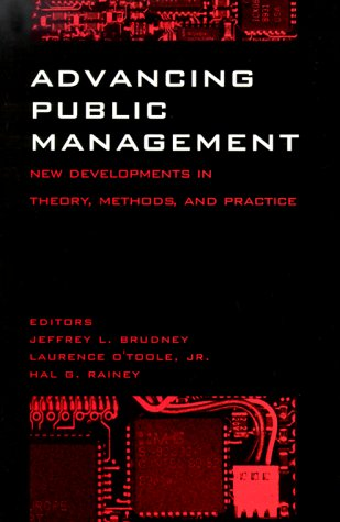 Advancing Public Management: New Developments in Theory, Methods, and Practice 9780878407606