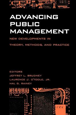 Advancing Public Management:: New Developments in Theory, Methods, and Practice 9780878408597