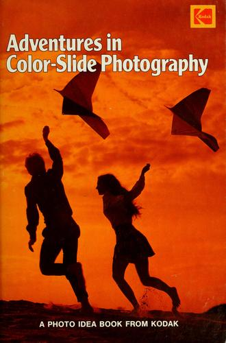 Adventures in Color-Slide Photography: A Photo Idea Book from Kodak.