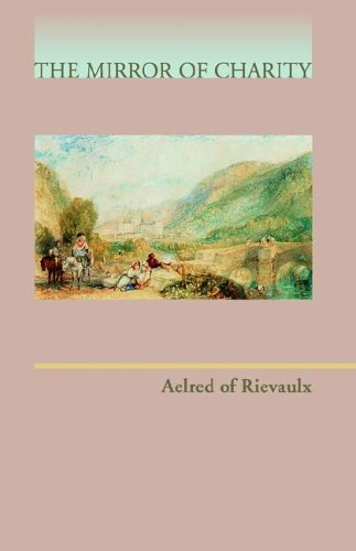 Aelred of Rievaulx: The Mirror of Charity 9780879077174