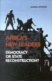 Africa's New Leaders: Democracy or State Reconstruction?