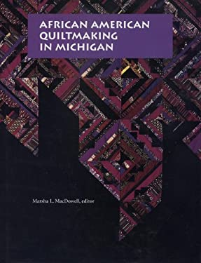 African American Quiltmaking in Michigan 9780870134104