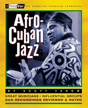 Afro-Cuban Jazz: Third Ear - The Essential Listening Companion 9780879306199