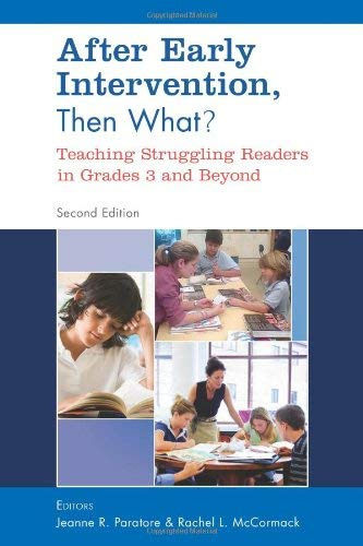 After Early Intervention, Then What?: Teaching Struggling Readers in Grades 3 and Beyond 9780872078444