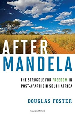 After Mandela: The Struggle for Freedom in Post-Apartheid South Africa 9780871404787