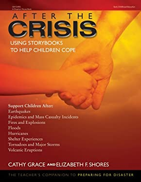 After the Crisis: Using Storybooks to Help Children Cope 9780876591291
