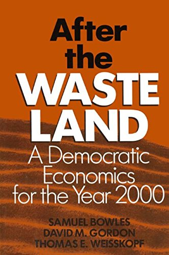 After the Waste Land: A Democratic Economics for the Year 2000 9780873326445