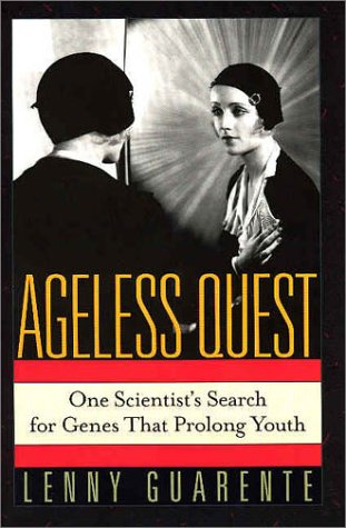 Ageless Quest: One Scientist's Search for the Genes That Prolong Youth 9780879696528