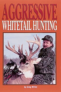 Aggressive Whitetail Hunting 9780873413367