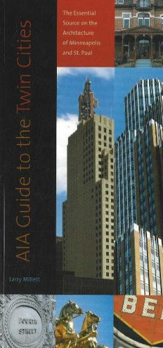 Aia Guide to the Twin Cities: The Essential Source on the Architecture of Minneapolis and St. Paul 9780873515405