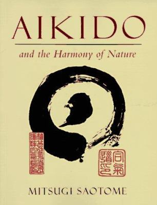 Aikido and the Harmony of Nature 9780877738558