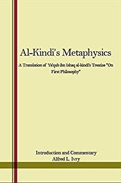 Al-Kindi's Metaphysics: A Translation of YA'Qub Ibn Ishaq Al-Kindi's Treatise