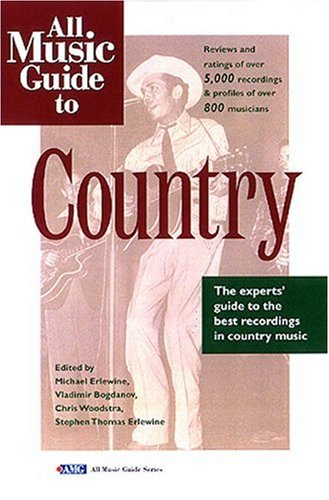 All Music Guide to Country: The Experts' Guide to the Best Country Recordings 9780879304751