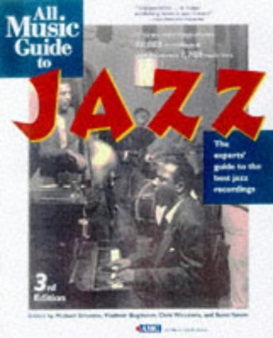 All Music Guide to Jazz: The Experts Guide to the Best Jazz Recordings 9780879305307