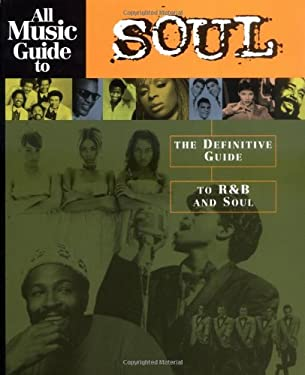 All Music Guide to Soul: The Definitive Guide to Randb and Soul 9780879307448