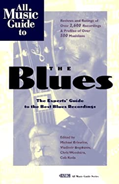 All Music Guide to the Blues: The Best CDs, Albums and Tapes 9780879304249