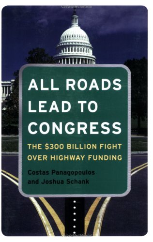 All Roads Lead to Congress: The $300 Billion Fight Over Highway Funding 9780872894617