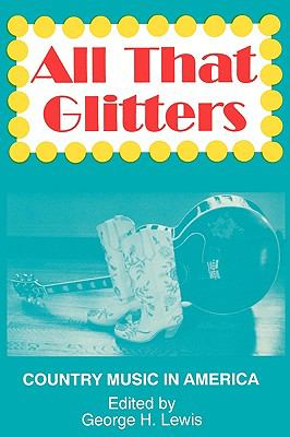 All That Glitters: Country Music in America 9780879725747