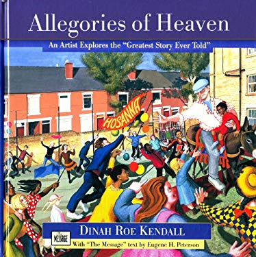 Allegories of Heaven: An Artist Explores the ?Greatest Story Ever Told? 9780879463076
