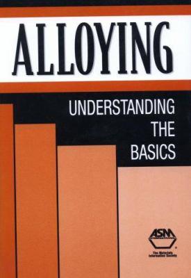 Alloying: Understanding the Basics 9780871707444