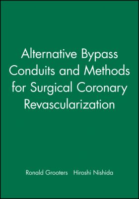 Alternative Bypass Conduits and Methods for Surgical Coronary Revascularization 9780879935771