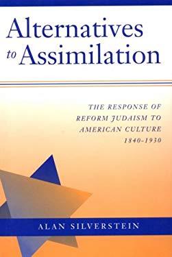 Alternatives to Assimilation Alternatives to Assimilation Alternatives to Assimilation Alternatives to Assimilation Alternatives to: The Response of R 9780874517262