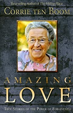 Amazing Love: True Stories of the Power of Forgiveness 9780875088563