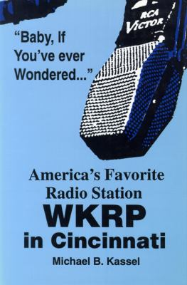 America's Favorite Radio Station: Wkrp in Cincinnati 9780879725846