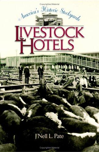 America's Historic Stockyards : Livestock Hotels