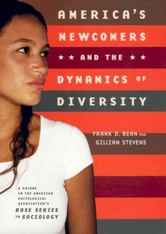 America's Newcomers and the Dynamics of Diversity 9780871541246