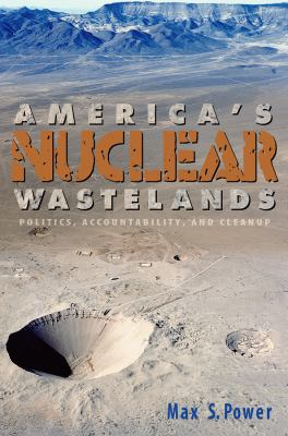 America's Nuclear Wastelands: Politics, Accountability, and Cleanup 9780874222951