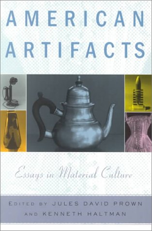 American Artifacts: Essays in Material Culture 9780870135248