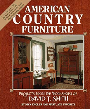 American Country Furniture: Projects from the Workshops of David T. Smith 9780875969527