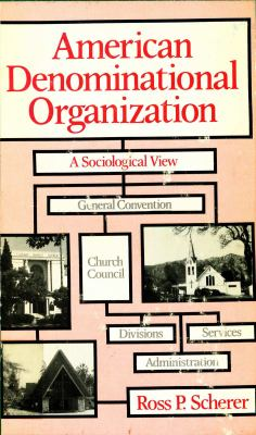 American Denominational Organization: A Sociological View 9780878081738