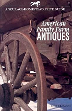 American Family Farm Antiques: A Wallace-Homestead Price Guide 9780870696909