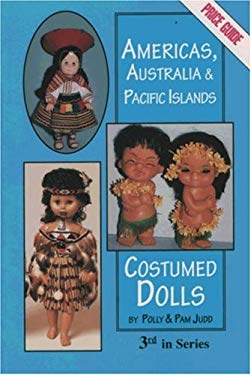 Americas, Australia & Pacific Island Costumed Dolls & Price Guide 9780875884721