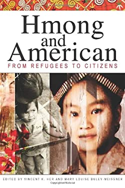 Hmong and American: From Refugees to Citizens 9780873518482
