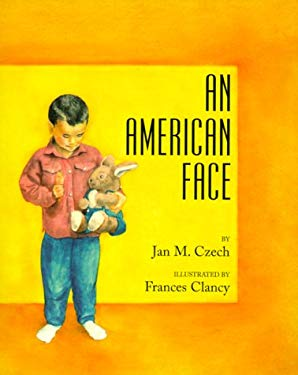 An American Face Jan M. Czech and Frances Clancy