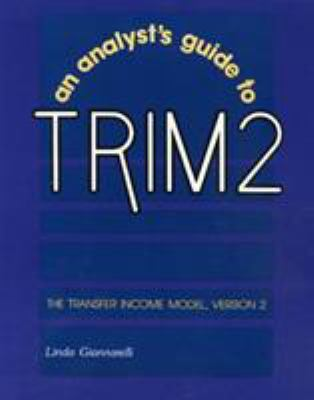 An Analyst's Guide to Trim2: The Transfer Income Model, Version 2 9780877665618
