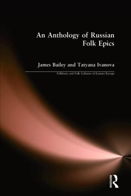 An Anthology of Russian Folk Epics 9780873326407